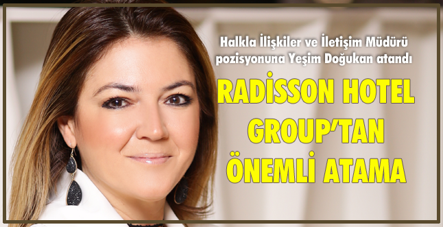 RADİSSON HOTEL GROUP'TAN ÖNEMLİ ATAMA