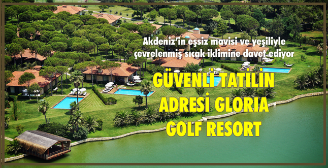 GÜVENLİ TATİLİN ADRESİ GLORIA GOLF RESORT